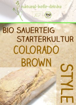 500g raw [COLORADO BROWN Style] organic natural sourdough | Anstellgut | Starter culture